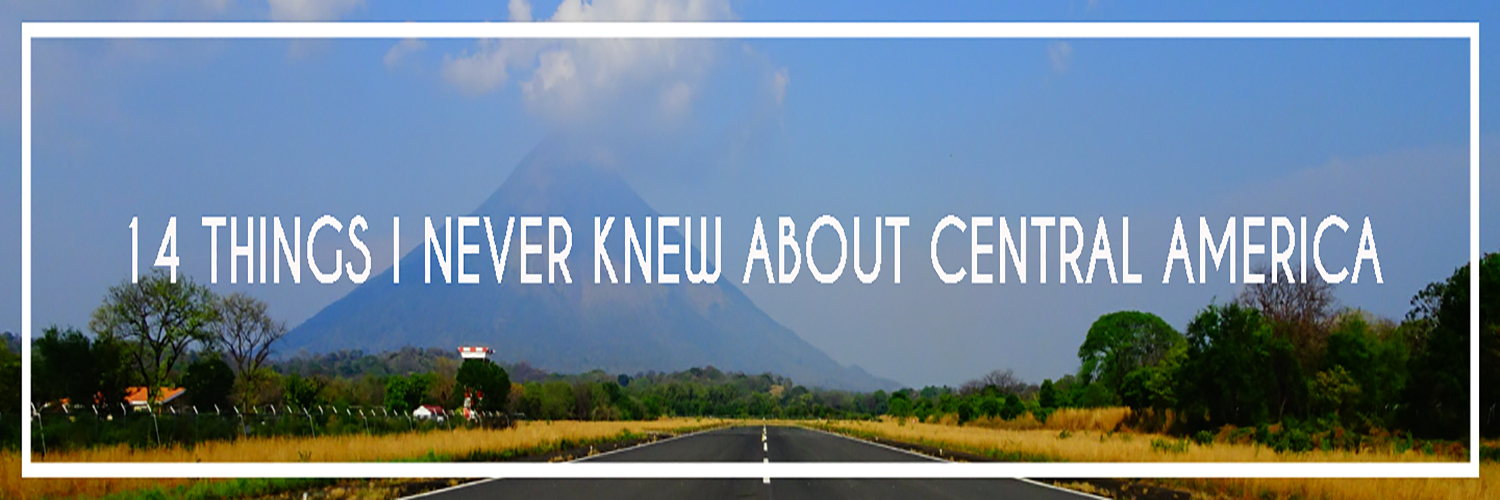 14 Things I Never Knew About Central America