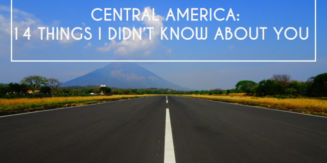 """Central America: 14 Things I Didn't Know About You <img src= <img src=""""images/"""" width=""""800"""" height=""""600"""" alt=""""the ungraceful guide - DSC01323jpeg 640x320 - The Ungraceful Guide"""">"""